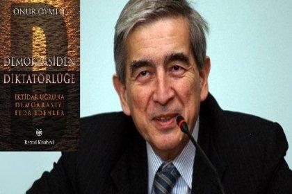 Onur Öymen'in Demokrasiden Diktatörlüğe kitabının 5. baskısı çıktı