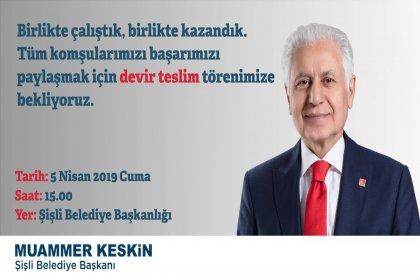 Şişli'nin yeni belediye başkanı Muammer Keskin'den devir teslim törenine davet