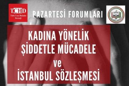 TCHD ve İstanbul Barosu'ndan ''Kadına Yönelik Şiddetle Mücadele ve İstanbul Sözleşmesi'' forumu