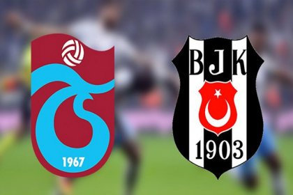 Trabzonspor - Beşiktaş maçı saat 19.00'da