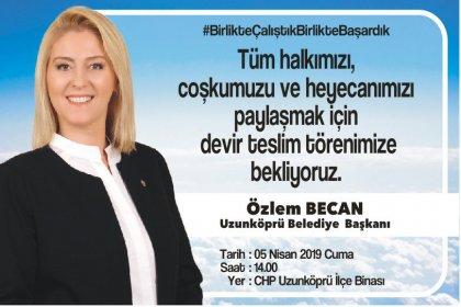 Trakya'nın tek kadın belediye başkanı Özlem Becan, Uzunköprülüleri devir teslim törenine davet etti