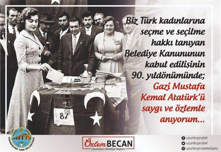 """Trakya'nın tek Kadın Belediye başkanı Becan; """"Belediye Kanunun kabul edilişinin 90. yıl dönümünde Gazi Mustafa Kemal Atatürk'ü Saygı ve Özlemle anıyorum"""""""