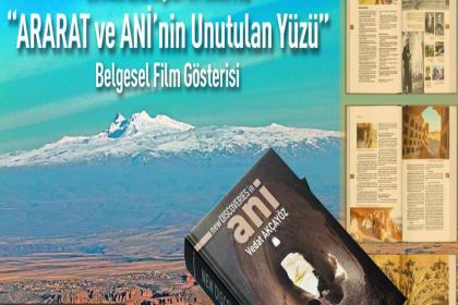 'Ararat ve Ani'nin Unutulan Yüzü' belgeselinin gösterimi Surp Agop Lokali'nde yapılacak