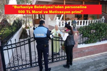 Burhaniye Belediyesi'nden personeline 500 TL moral ve motivasyon primi
