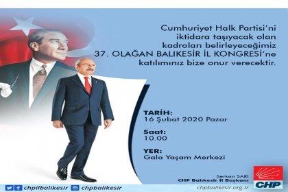 CHP Balıkesir il kongresi 16 Şubat'ta yapılıyor