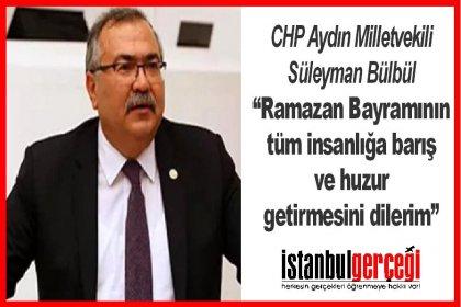 CHP'li Süleyman Bülbül'den bayram mesajı