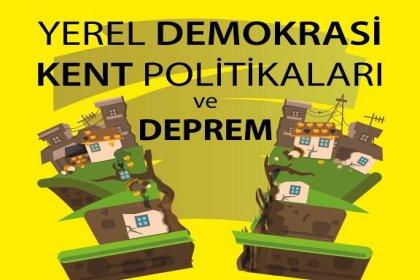 Derince'de Yerel Demokrasi Kent Politikaları ve Deprem paneli  düzenleniyor