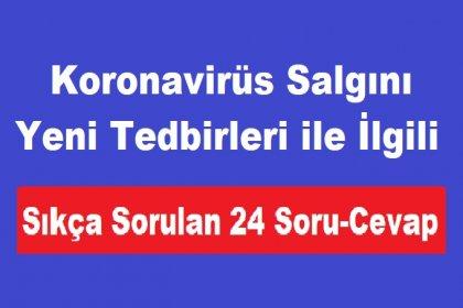 İçişleri Bakanlığından anlaşılamayan koronavirüs yasaklarına 24 soru ve cevaplı açıklama