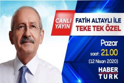 Kılıçdaroğlu, Habertürk'te Fatih Altaylı'nın programına konuk olacak