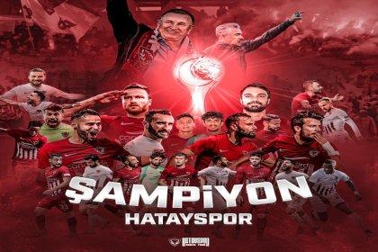 TFF 1. Lig Şampiyonu Hatayspor Süper Lig'de!
