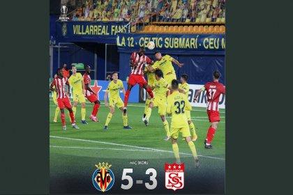 UEFA Avrupa Liginde Villarreal FC 5-3 Demir Grup Sivasspor'u yendi