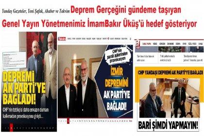 Yandaş Gazeteler, Yeni Şafak, AKİT, Ahaber ve Takvim Deprem Gerçeğini gündeme taşıyan Genel Yayın Yönetmenimiz İmamBakır Üküş'ü hedef gösteriyor