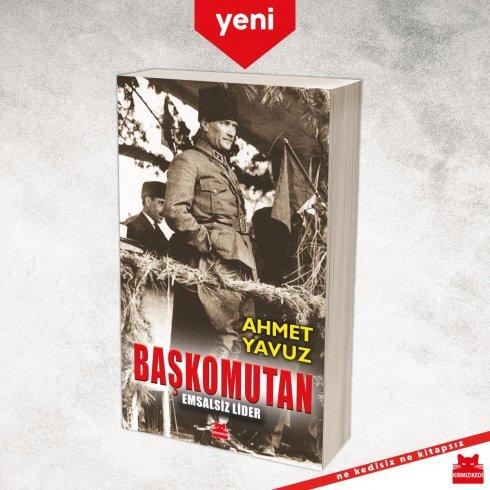 """Emekli Tümgeneral Ahmet Yavuz'un yeni kitabı """"Başkomutan"""" çıktı"""