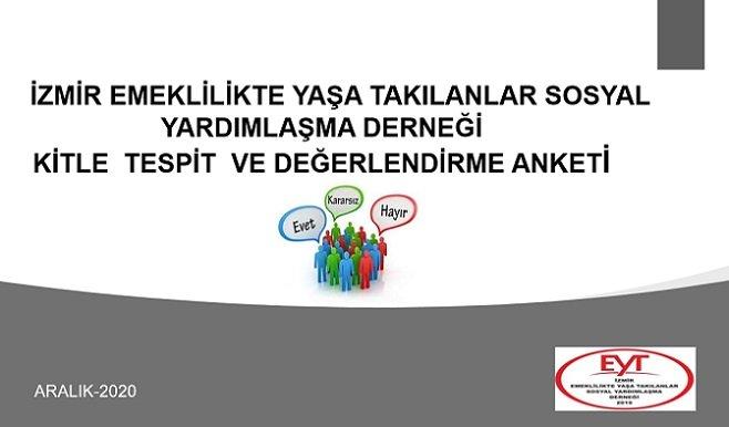 İzmir Emeklilikte Yaşa Takılanlar Sosyal Yardımlaşma Derneğinden anket; Kitleler yanımızda, EYT'liler olarak sonuna; sonuç alıncaya kadar mücadele edeceğiz