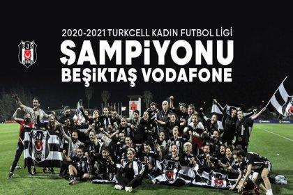 2020-21 sezonu Turkcell Kadın Futbol Ligi şampiyonu Beşiktaş Vodafone Takımı oldu