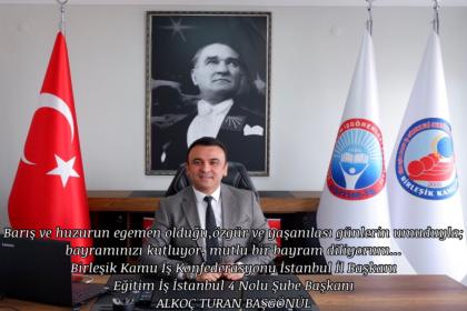 Birleşik Kamu İş Konfederasyonu İstanbul İl Başkanı Alkoç Turan Başgönül'den bayram mesajı