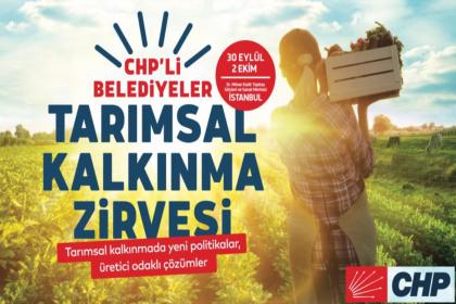 CHP'li belediyeler 'Tarımsal Kalkınma Zirvesi' için İstanbul'da buluşuyor