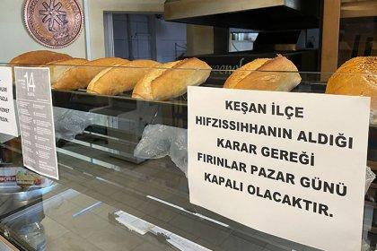 'Çok yüksek risk' grubundaki Keşan'da pazar günleri ekmek çıkmayacak: 'Adam çıkıyor, eline iki ekmek alıyor bütün Keşan'ı geziyor'
