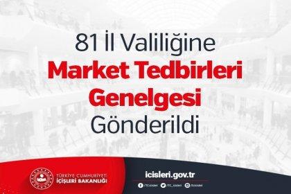 İçişleri Bakanlığı, 81 İl Valiliğine Market Tedbirleri Genelgesi Gönderdi