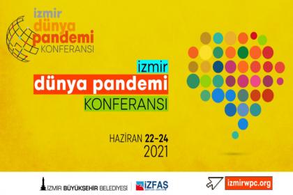 İzmir 'Dünya Pandemi Konferansı'na ev sahipliği yapacak