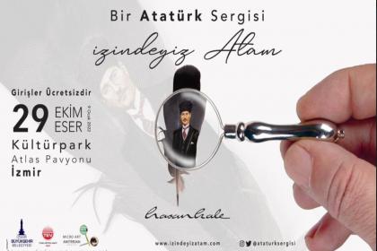 İzmir'de 29 Ekim'e özel 'İzindeyiz Atam' sergisi