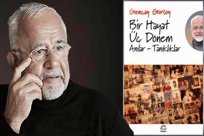 Prof. Gençay Gürsoy anılarını yazdı: Bir Hayat Üç Dönem