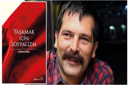 TİP Genel Başkanı Erkan Baş'ın 'Yaşamak İçin Sosyalizm' kitabı okuruyla buluştu