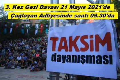 Üçüncü kez açılan Gezi davasının ilk duruşması 21 Mayıs'ta görülecek